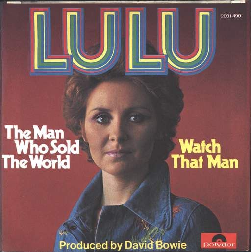 Lulu The Man Who Sold The World / Watch That Man
