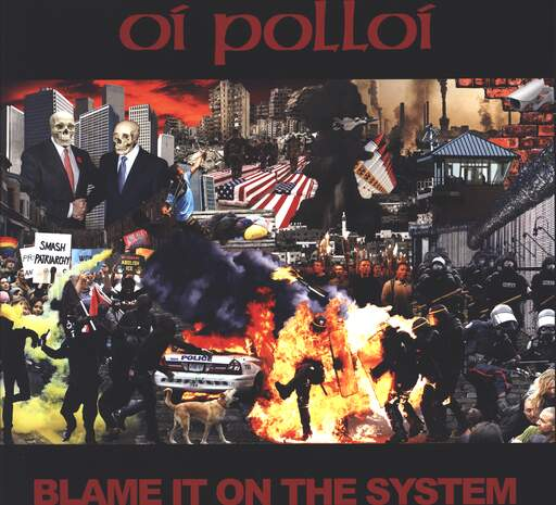 Oi Polloi Blame It On The System