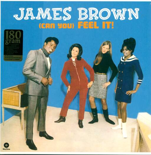 James Brown & The Famous Flames (Can You) Feel It