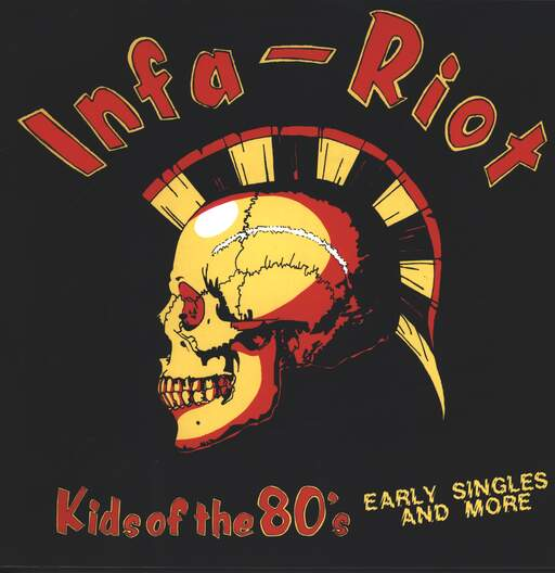 Infa-Riot Kids Of The 80's (Early Singles And More)