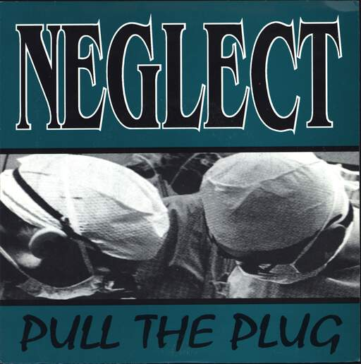 "Neglect: Pull The Plug, 7"" Single (Vinyl)"