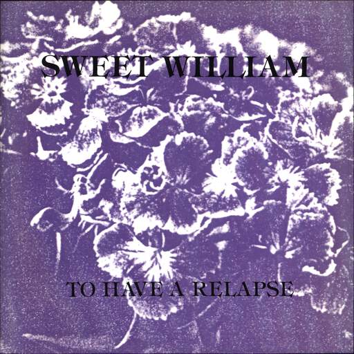 "Sweet William: To Have A Relapse, 7"" Single (Vinyl)"