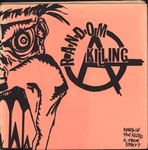 "Random Killing: Kicked In The Nuts: A True Story !!, 7"" Single (Vinyl)"