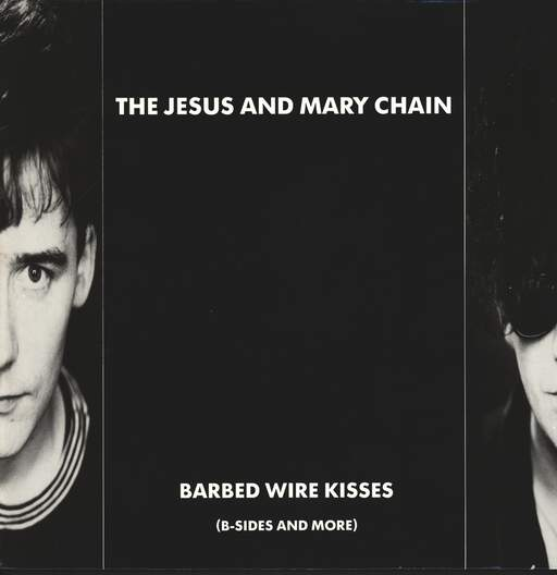 The Jesus And Mary Chain: Barbed Wire Kisses (B-Sides And More), LP (Vinyl)