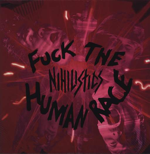 Nihilistics: Fuck The Human Race, LP (Vinyl)