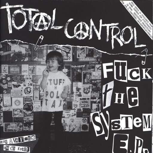 Total Control Fuck The System E.P.