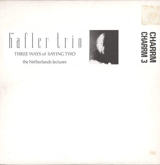 Hafler Trio: Three Ways Of Saying Two - The Netherlands Lectures, LP (Vinyl)