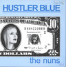 "Nuns: Hustler Blue, 7"" Single (Vinyl)"