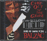 Balzac: Came Out Of The Grave, CD