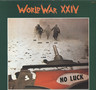 World War XXIV: No Luck, LP (Vinyl)