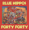 Blue Hippos: Forty Forty, LP (Vinyl)