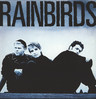 Rainbirds: Rainbirds, LP (Vinyl)