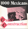 "1000 Mexicans: Under Construction, 12"" Maxi Single (Vinyl)"