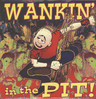 Various: Wankin' In The Pit, LP (Vinyl)